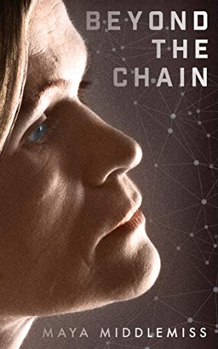 Beyond The Chain: A novel about bitcoin, survival, and liberation.
